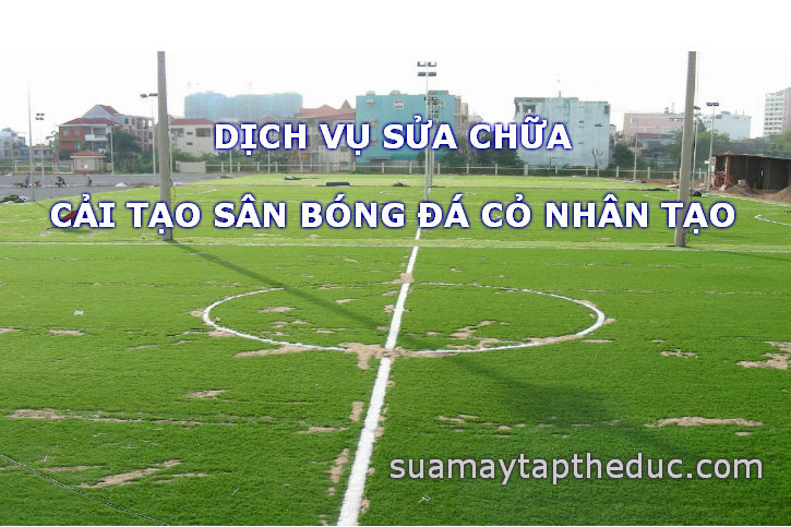 Sửa chữa sân bóng đá cỏ nhân tạo